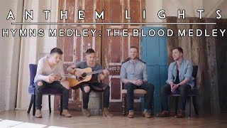 Hymns Medley - The Blood Medley  | Anthem Lights