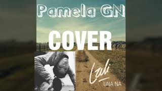 Una Na - Lali Espósito (Cover Pamela GN)