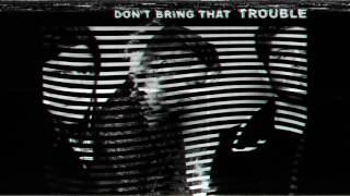 """NEEDTOBREATHE - """"DON'T BRING THAT TROUBLE"""" [Official Audio]"""