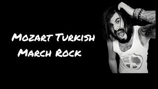 Mozart Turkish March Rock  / Rondo Alla Turca  Rock version HD (騎士 トルコ行進曲)! Umiker Pascal