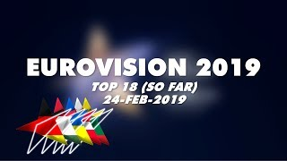 Eurovision Song Contest 2019 - Top 18 (+ UKRAINE, LITHUANIA, HUNGARY, DENMARK, GERMANY)