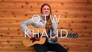 OTW (Khalid Cover)