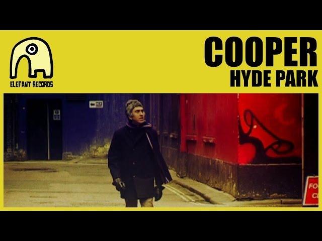 Vídeo de la canción Hyde Park de Cooper