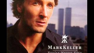 Mark Keller - You'll Never Find (Another Love Like Mine)   2000 (HQ)
