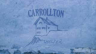 Carrollton - Shelter (Audio Video)