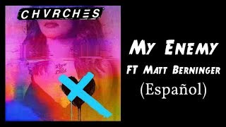CHVRCHES - My Enemy - Ft. Matt Berninger - Sub. Español width=