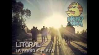 LITORAL MP3 La Perro E' Playa