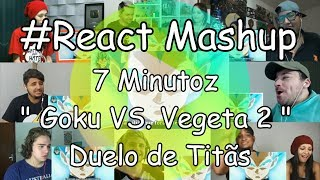 "#React Mashup: 7 Minutoz "" Goku VS. Vegeta 2 "" | Duelo de Titãs"