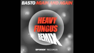 Basto-AgainAndAgain (HeavyFungus Remix)