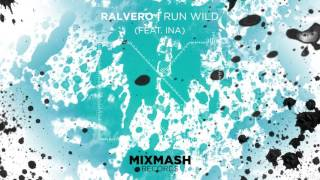 Ralvero - Run Wild (Ft. Ina) [Out Now]