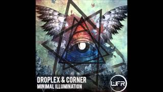 Droplex & Corner  - Minimal Illumination (Original Mix)