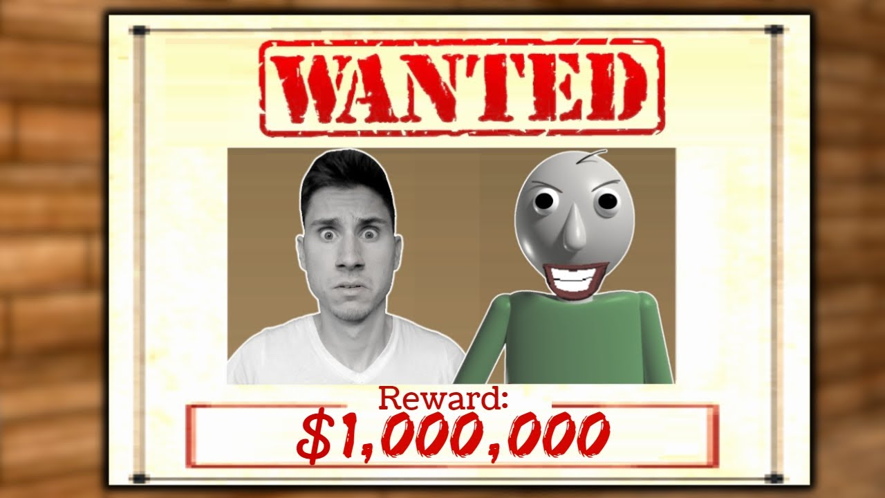 The Frustrated Gamer - Me And Baldi Are WANTED For $1,000,000!