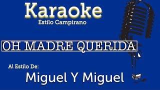 Oh Madre Querida - Karaoke - Miguel Y Miguel