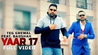 Teg Grewal - Yaar 17 | Badshah | Latest Punjabi Song 2015