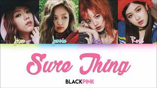 BLACKPINK - Sure Thing [Color Coded Lyrics]