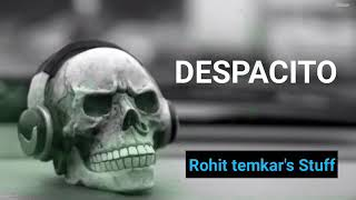 Despasito-Best ringtone ever ( by Rohit Temkar)