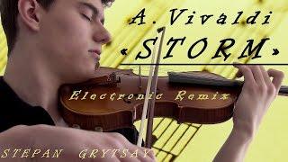 "A.Vivaldi: The Four Seasons - ""Storm"" - Violin Electronic Remix"