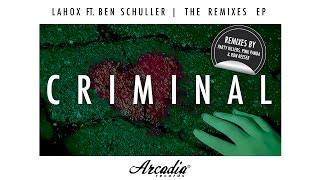 Lahox Ft. Ben Schuller - Criminal | The Remixes EP