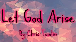 Let God Arise by Chris Tomlin (*Copyright)
