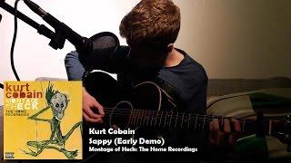 Kurt Cobain - Sappy (Early Demo)/Sad (Acoustic Cover)