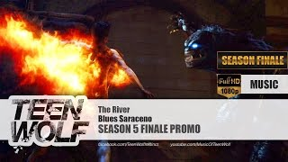 Blues Saraceno - The River | Teen Wolf Season 5 Finale Promo Music [HD]