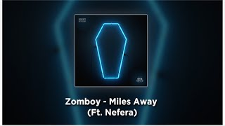 [Moombahton] Zomboy - Miles Away (Ft. Nefera) [Traduccion al Español]