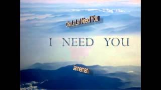 Janneman - Cha La La I Need You