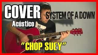 "System Of A Down - ""Chop suey"" - Acoustic cover"