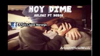 Arloni - Hoy Dime ft. Dreck Lpz