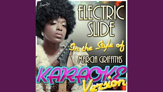 Electric Slide (In the Style of Marcia Griffiths) (Karaoke Version)
