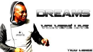 DREAMS - VOLVERÉ LIVE 2016