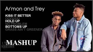 Lyrics: Armon and Trey - Kiss it Better | Ooouuu | Hold Up | No Problem | Bottoms Up Mashup