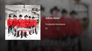 Conjunto Amenaza - Adios Amor 2016
