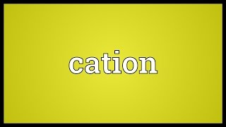 Cation Meaning