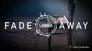 LAMBDA – FADE AWAY (COOL RAP SONG / TOULOUSE)