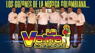 Llorando Se Fue - La Vaina Colombiana 2017
