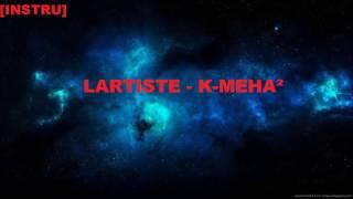[INSTRU] - LARTISTE - K MEHA²