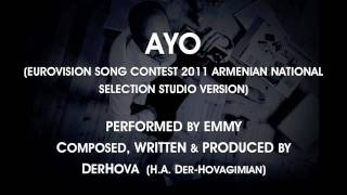 AYO  (Eurovision 2011 Armenian National Selection Studio Version) - Emmy