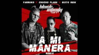 Farruko Ft  Chucho Flash Y Sixto Rein – A Mi Manera Remix