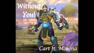 Without You! The Cart ft. Mokona (My First Parody)