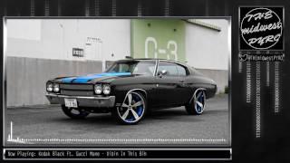 Kodak Black Ft. Gucci Mane - Vibin In This Bih