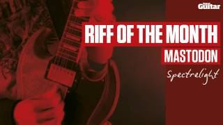 Riff Of The Month: Mastodon 'Spectrelight' (TG221)