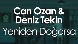 Can Ozan feat. Deniz Tekin - Yeniden Doğarsa