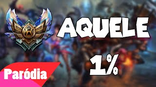 Paródia League of Legends - Aquele 1% - 99% Bronze