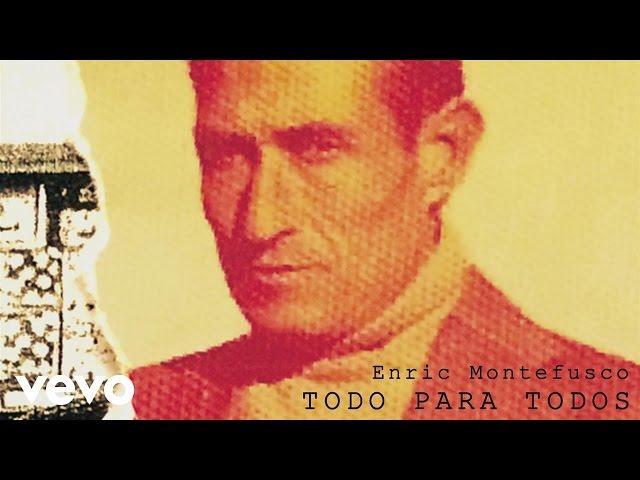 """Canción """"Todo para todos"""" de Enric Montefusco."""