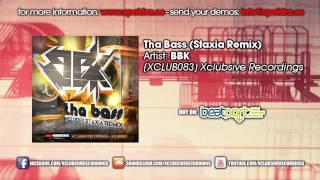 BBK - Tha Bass (Staxia Remix)