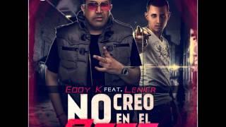 Eddy K ft  Lenier  No creo en el amor (Prod. Sharo Torres)