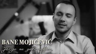 BANE MOJICEVIC - JOS JE NE ZABORAVLJAM (OFFICIAL VIDEO) HD