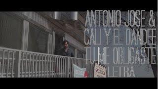 Tu me obligaste - Antonio Jose ft Cali y El Dandee LETRA