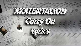 XXXTENTACION - Carry On ft. Shiloh Dynasty Lyrics